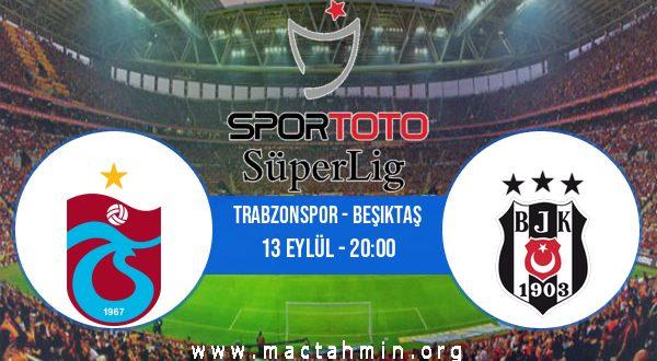 Trabzonspor - Beşiktaş İddaa Analizi ve Tahmini 13 Eylül 2020