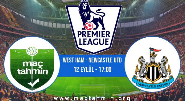West Ham - Newcastle Utd İddaa Analizi ve Tahmini 12 Eylül 2020