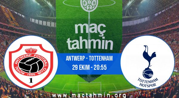 Antwerp - Tottenham İddaa Analizi ve Tahmini 29 Ekim 2020