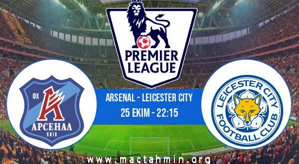 Arsenal - Leicester City İddaa Analizi ve Tahmini 25 Ekim 2020