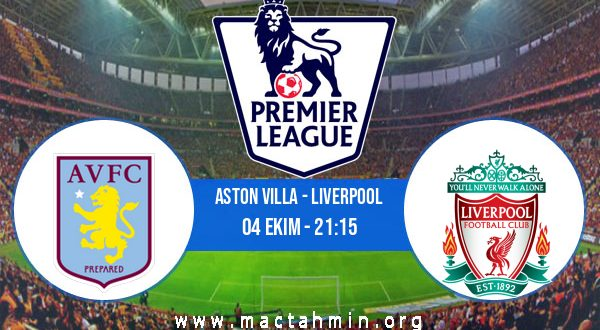Aston Villa - Liverpool İddaa Analizi ve Tahmini 04 Ekim 2020