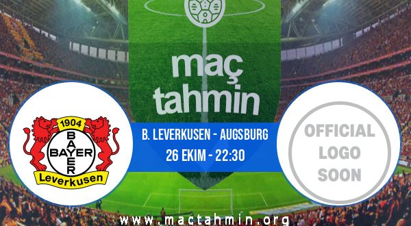 B. Leverkusen - Augsburg İddaa Analizi ve Tahmini 26 Ekim 2020
