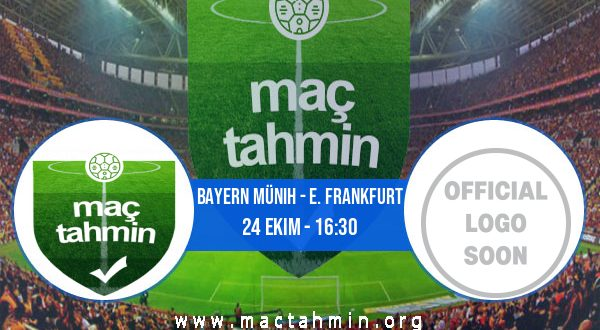 Bayern Münih - E. Frankfurt İddaa Analizi ve Tahmini 24 Ekim 2020