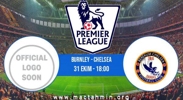 Burnley - Chelsea İddaa Analizi ve Tahmini 31 Ekim 2020