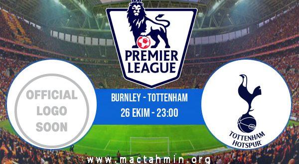 Burnley - Tottenham İddaa Analizi ve Tahmini 26 Ekim 2020