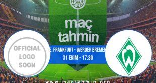E. Frankfurt - Werder Bremen İddaa Analizi ve Tahmini 31 Ekim 2020