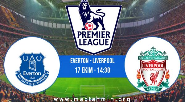 Everton - Liverpool İddaa Analizi ve Tahmini 17 Ekim 2020