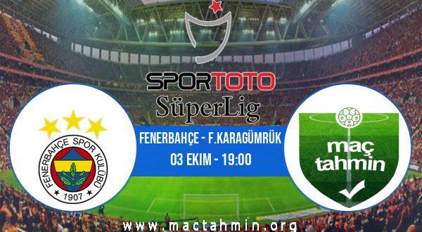 Fenerbahçe - F.Karagümrük İddaa Analizi ve Tahmini 03 Ekim 2020