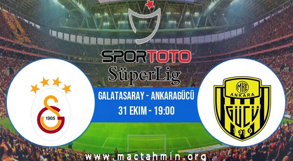 Galatasaray - Ankaragücü İddaa Analizi ve Tahmini 31 Ekim 2020