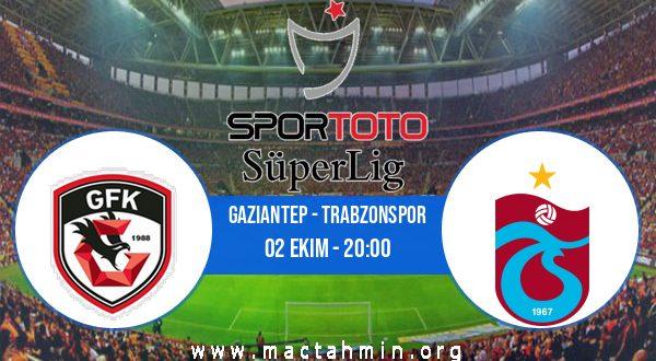 Gaziantep - Trabzonspor İddaa Analizi ve Tahmini 02 Ekim 2020