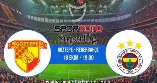 Göztepe - Fenerbahçe İddaa Analizi ve Tahmini 18 Ekim 2020