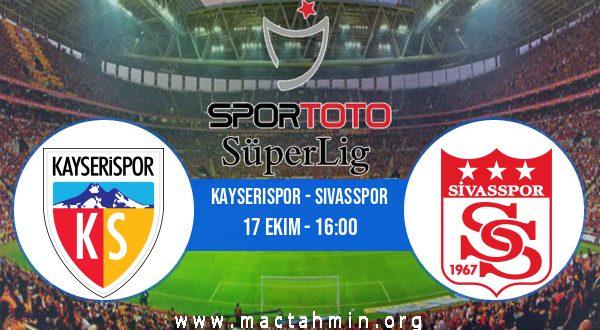 Kayserispor - Sivasspor İddaa Analizi ve Tahmini 17 Ekim 2020