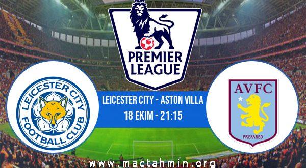 Leicester City - Aston Villa İddaa Analizi ve Tahmini 18 Ekim 2020