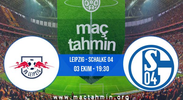 Leipzig - Schalke 04 İddaa Analizi ve Tahmini 03 Ekim 2020