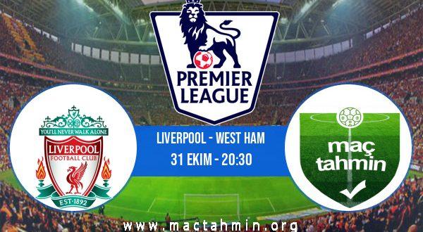 Liverpool - West Ham İddaa Analizi ve Tahmini 31 Ekim 2020