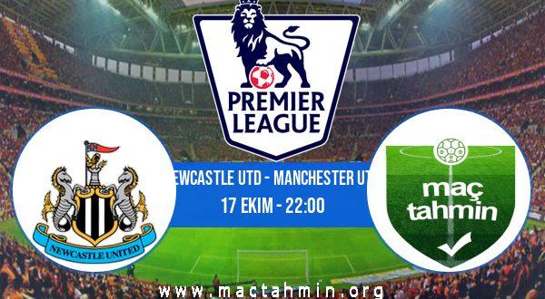 Newcastle Utd - Manchester Utd İddaa Analizi ve Tahmini 17 Ekim 2020