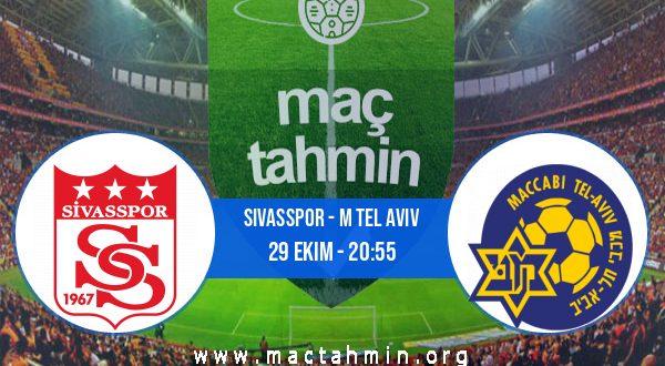 Sivasspor - M Tel Aviv İddaa Analizi ve Tahmini 29 Ekim 2020