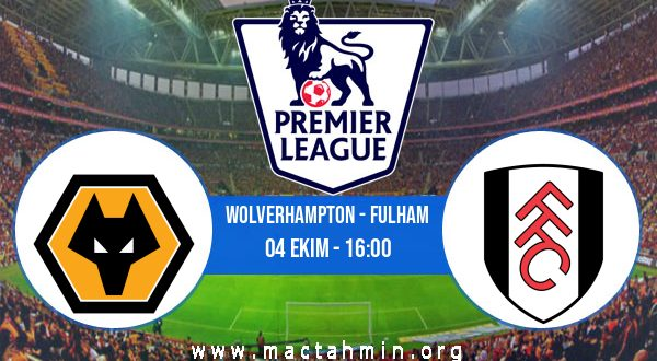 Wolverhampton - Fulham İddaa Analizi ve Tahmini 04 Ekim 2020