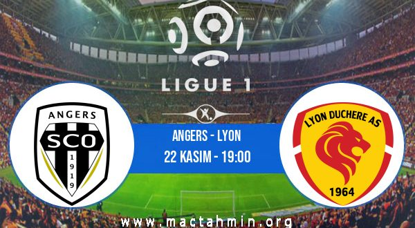 Angers - Lyon İddaa Analizi ve Tahmini 22 Kasım 2020