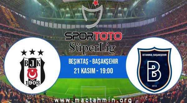 Beşiktaş - Başakşehir İddaa Analizi ve Tahmini 21 Kasım 2020