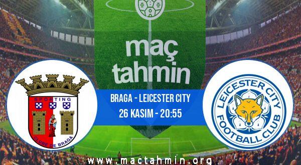 Braga - Leicester City İddaa Analizi ve Tahmini 26 Kasım 2020