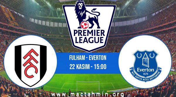 Fulham - Everton İddaa Analizi ve Tahmini 22 Kasım 2020