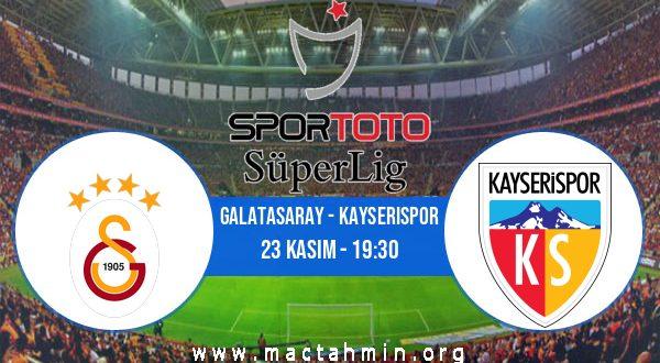 Galatasaray - Kayserispor İddaa Analizi ve Tahmini 23 Kasım 2020