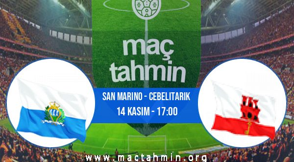 San Marino - Cebelitarık İddaa Analizi ve Tahmini 14 Kasım 2020