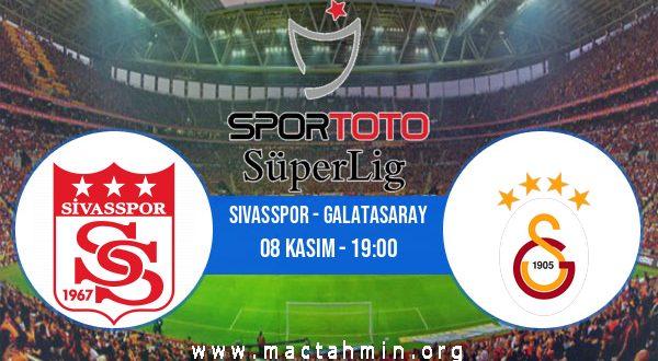 Sivasspor - Galatasaray İddaa Analizi ve Tahmini 08 Kasım 2020