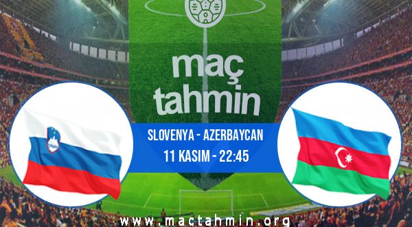 Slovenya - Azerbaycan İddaa Analizi ve Tahmini 11 Kasım 2020