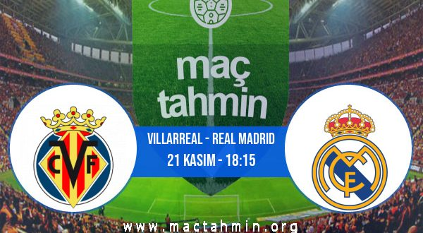 Villarreal - Real Madrid İddaa Analizi ve Tahmini 21 Kasım 2020