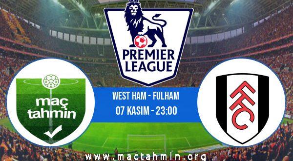 West Ham - Fulham İddaa Analizi ve Tahmini 07 Kasım 2020