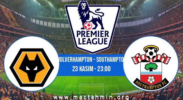 Wolverhampton - Southampton İddaa Analizi ve Tahmini 23 Kasım 2020