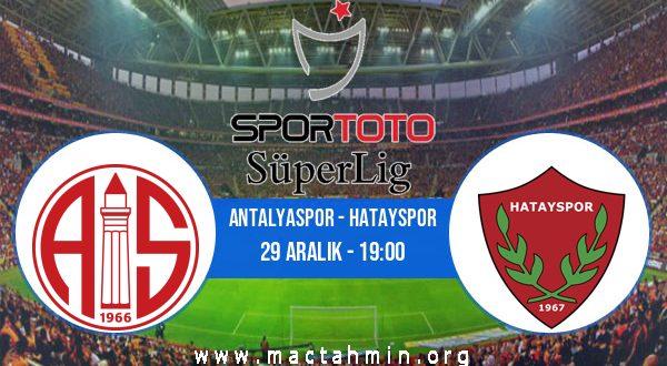 Antalyaspor - Hatayspor İddaa Analizi ve Tahmini 29 Aralık 2020