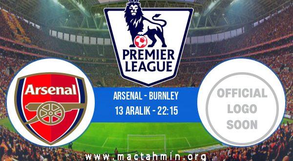 Arsenal - Burnley İddaa Analizi ve Tahmini 13 Aralık 2020
