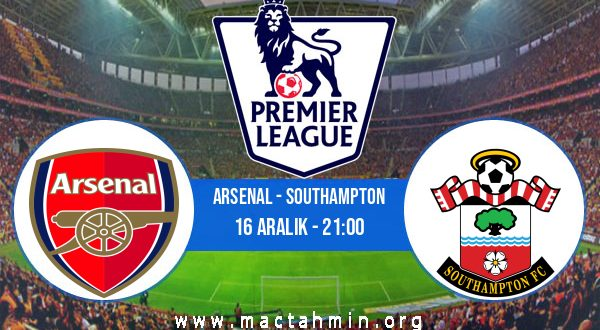 Arsenal - Southampton İddaa Analizi ve Tahmini 16 Aralık 2020