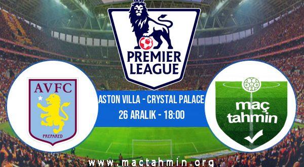 Aston Villa - Crystal Palace İddaa Analizi ve Tahmini 26 Aralık 2020