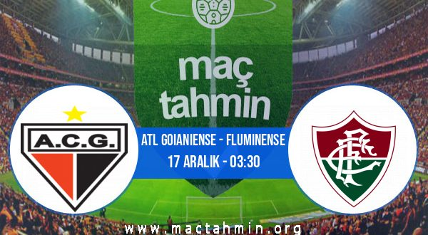 Atl Goianiense - Fluminense İddaa Analizi ve Tahmini 17 Aralık 2020