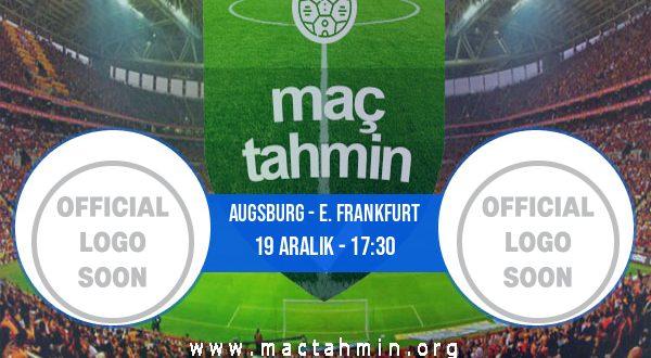 Augsburg - E. Frankfurt İddaa Analizi ve Tahmini 19 Aralık 2020