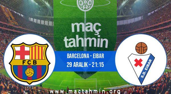 Barcelona - Eibar İddaa Analizi ve Tahmini 29 Aralık 2020