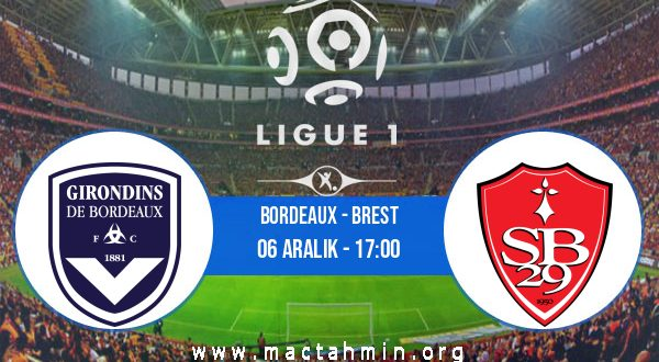 Bordeaux - Brest İddaa Analizi ve Tahmini 06 Aralık 2020