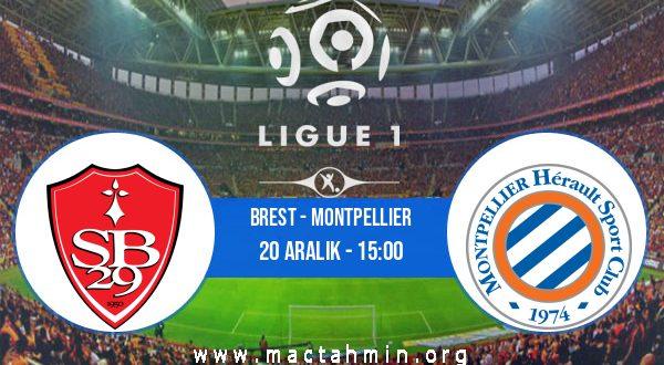 Brest - Montpellier İddaa Analizi ve Tahmini 20 Aralık 2020