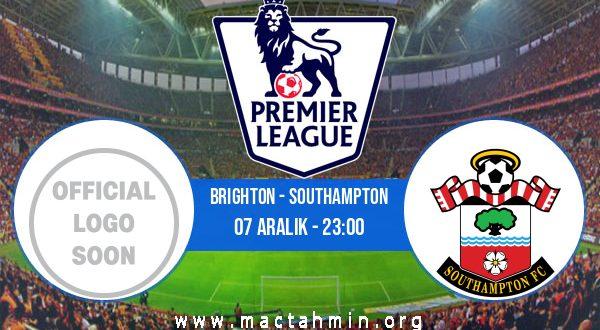 Brighton - Southampton İddaa Analizi ve Tahmini 07 Aralık 2020