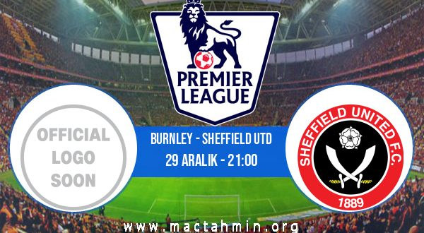 Burnley - Sheffield Utd İddaa Analizi ve Tahmini 29 Aralık 2020