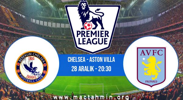Chelsea - Aston Villa İddaa Analizi ve Tahmini 28 Aralık 2020
