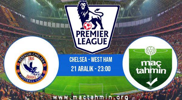 Chelsea - West Ham İddaa Analizi ve Tahmini 21 Aralık 2020