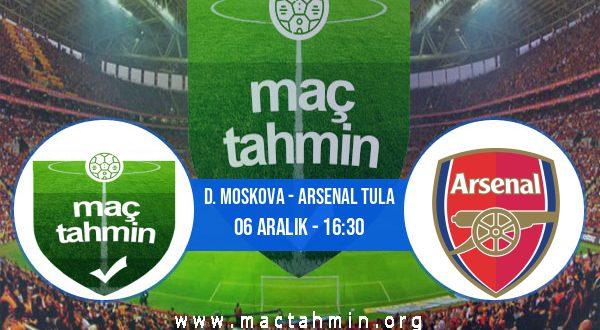 D. Moskova - Arsenal Tula İddaa Analizi ve Tahmini 06 Aralık 2020