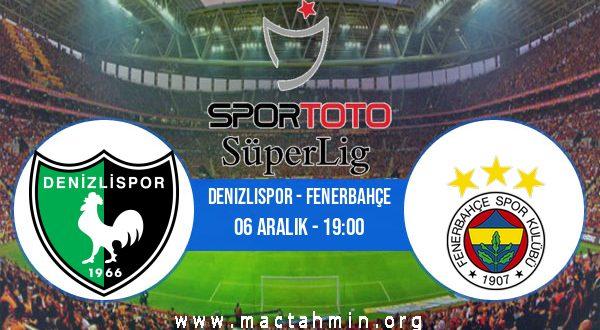 Denizlispor - Fenerbahçe İddaa Analizi ve Tahmini 06 Aralık 2020
