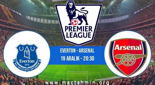 Everton - Arsenal İddaa Analizi ve Tahmini 19 Aralık 2020