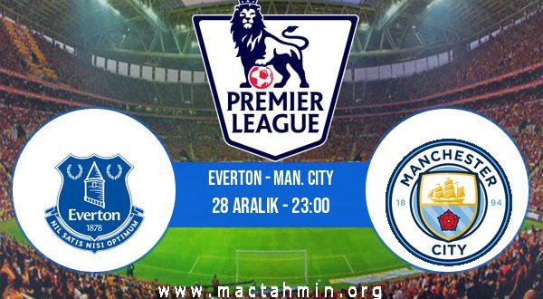 Everton - Man. City İddaa Analizi ve Tahmini 28 Aralık 2020